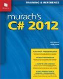 Murach's C# 2012, Murach, Joel and Boehm, Anne, 1890774723