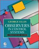 Observers in Control Systems : A Practical Guide, Ellis, George, 012237472X