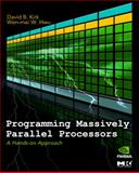 Programming Massively Parallel Processors : A Hands-On Approach, Kirk, David B. and Hwu, Wen-Mei W., 0123814723