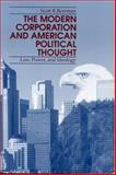 The Modern Corporation and American Political Thought : Law, Power, and Ideology, Bowman, Scott R., 0271014725