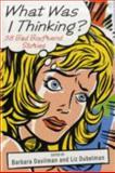 What Was I Thinking?, Barbara Davilman and Liz Dubelman, 0312384726
