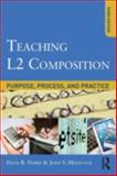 Teaching L2 Composition : Purpose, Process, and Practice, Ferris, Dana R. and Hedgcock, John, 0415894727