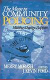 The Move to Community Policing : Making Change Happen, , 0761924728
