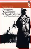 Smugglers, Secessionists and Loyal Citizens on the Ghana-Togo Frontier : The Lie of the Borderlands since 1914, Nugent, Paul, 0852554729