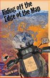 Riding off the Edge of the Map, David Bryen, 0967494729