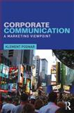 Corporate Communication : A Marketing Viewpoint, Podnar, Klement, 113880472X