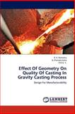 Effect of Geometry on Quality of Casting in Gravity Casting Process, D. K. Ramesha and G. Premakumara, 3847304720