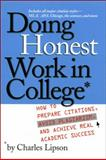 Doing Honest Work in College : How to Prepare Citations, Avoid Plagiarism, and Achieve Real Academic Success, Lipson, Charles, 0226484726