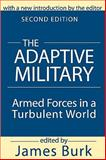 The Adaptive Military : Armed Forces in a Turbulent World, , 0765804727