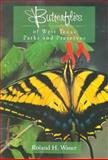 Butterflies of West Texas Parks and Preserves, Roland H. Wauer, 0896724727