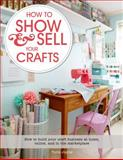 How to Show and Sell Your Crafts, Torie Jayne, 1250044723