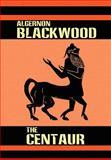 The Centaur, Algernon Blackwood, 1557424721