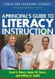 A Principal's Guide to Literacy Instruction, Beers, Carol S. and Beers, James W., 1606234722
