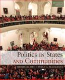 Politics in States and Communities, Dye, Thomas R. and MacManus, Susan A., 0205994725