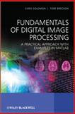 Fundamentals of Digital Image Processing : A Practical Approach with Examples in Matlab, Solomon, Chris and Gibson, Stuart, 0470844728