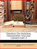 Treatise on Natural Philosophy, Peter Guthrie Tait and Baron, William Thomson Kelvin, 1146254725