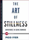 The Art of Stillness, Pico Iyer, 1476784728