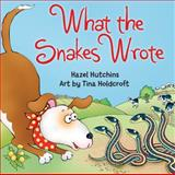 What the Snakes Wrote, Hazel Hutchins, 155451472X