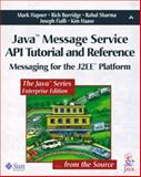 Java Message Service API Tutorial and Reference : Messaging for the J2EE Platform, Burridge, Richard and Sharma, Rahul, 0201784726