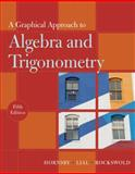 A Graphical Approach to Algebra and Trigonometry, Hornsby, John S. and Lial, Margaret L., 0321644727