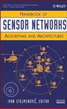 Handbook of Sensor Networks : Algorithms and Architectures, , 0471684724