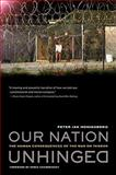 Our Nation Unhinged : The Human Consequences of the War on Terror, Honigsberg, Peter Jan, 0520254724