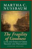 The Fragility of Goodness : Luck and Ethics in Greek Tragedy and Philosophy, Nussbaum, Martha C., 0521794722