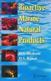 Bioactive Marine Natural Products, Bhakuni, Dewan S. and Verma, R. S., 1402034725