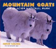 Mountain Goats of Glacier National Park, photography by Sumio Harada, text by Kathleen Yale, 1560374721