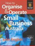 How to Organise and Operate a Small Business in Australia 9781865084725