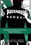 Buckaroo Banzai TP Vol 02 No Matter Where You Go, Earl Mac Rauch, 1936814722
