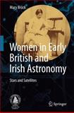 Women in Early British and Irish Astronomy : Stars and Satellites, Brück, Mary T., 9048124727