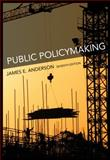 Public Policymaking, Anderson, James E., 0618974725