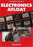 A Small Boat Guide to Electronics Afloat, Tim Bartlett, 0906754720