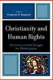 Christianity and Human Rights : Christians and the Struggle for Global Justice, , 0739124722