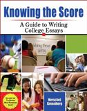 Knowing the Score : A Guide to Writing College Essays, Greenberg, Herschel, 0757564720
