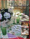 Table Decor, E. Ashley Rooney, 0764324721