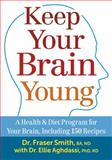 Keep Your Brain Young, Fraser Smith and Ellie Aghdassi, 0778804720