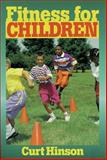 Fitness for Children, Curt Hinson, 0873224728