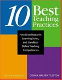Ten Best Teaching Practices : How Brain Research, Learning Styles, and Standards Define Teaching Competencies, Tileston, Donna Walker, 1412914728