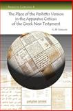 The Place of the Peshitto Version in the Apparatus Criticus of the Greek New Testament, Gwilliam, G. H., 1593334729