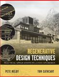 Regenerative Design Techniques : Practical Applications in Landscape Design, Melby, Pete and Cathcart, Tom, 0471414727
