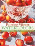 Painting Vibrant Watercolors, Soon Y. Warren, 1440314721