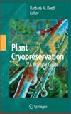 Plant Cryopreservation : A Practical Guide, , 1441924728