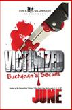 Victimized - Buchanan's Secret, June, 1477594728