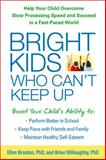 Bright Kids Who Can't Keep Up, Ellen B. Braaten and Brian L. B. Willoughby, 1609184726