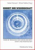 Einheit der Wissenschaft : Wider Die Trennung Von Natur und Geist, Kunst und Wissenschaft, Mainusch, Herbert and Toellner, Richard, 3531124722