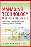Managing Technology in Higher Education : Strategies for Transforming Teaching and Learning, Bates, A. W. and Sangra, Albert, 0470584726