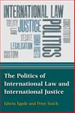 The Politics of International Law and Justice an Introduction, Edwin Egede, Peter Sutch, 074863472X