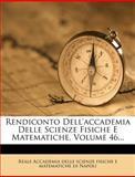 Rendiconto Dell'accademia Delle Scienze Fisiche E Matematiche, , 127705472X